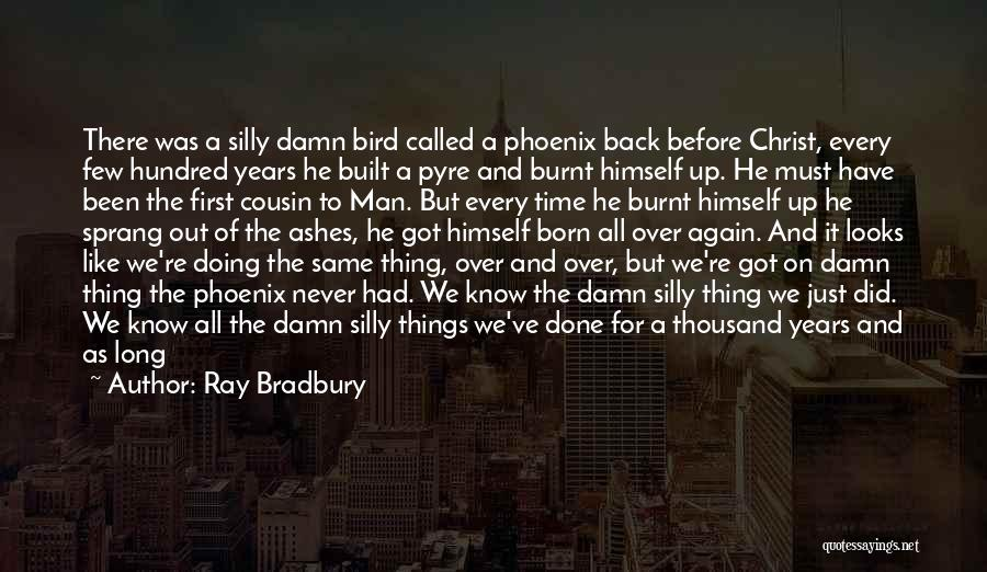 Doing Things Over And Over Quotes By Ray Bradbury