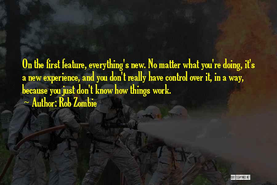 Doing Things Over And Over Quotes By Rob Zombie