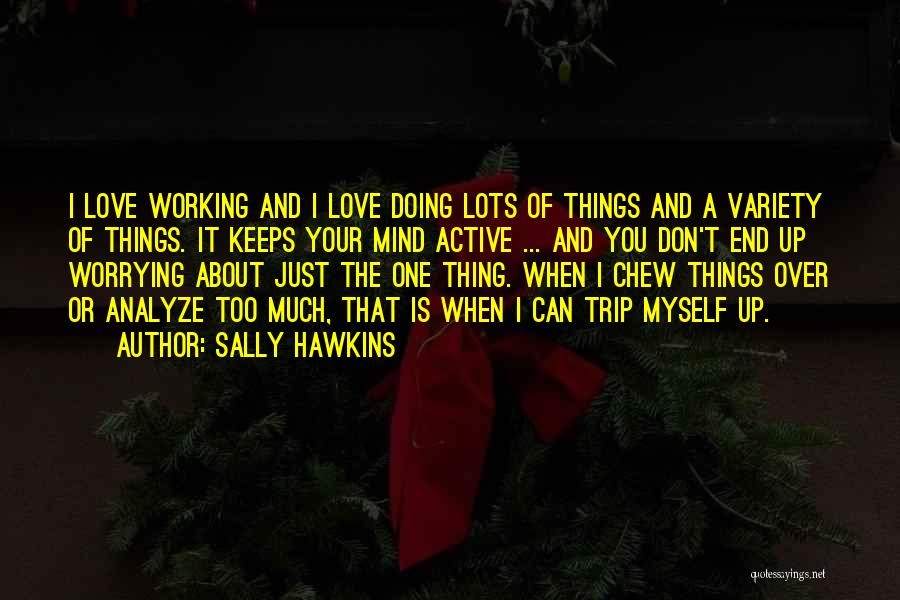 Doing Things Over And Over Quotes By Sally Hawkins