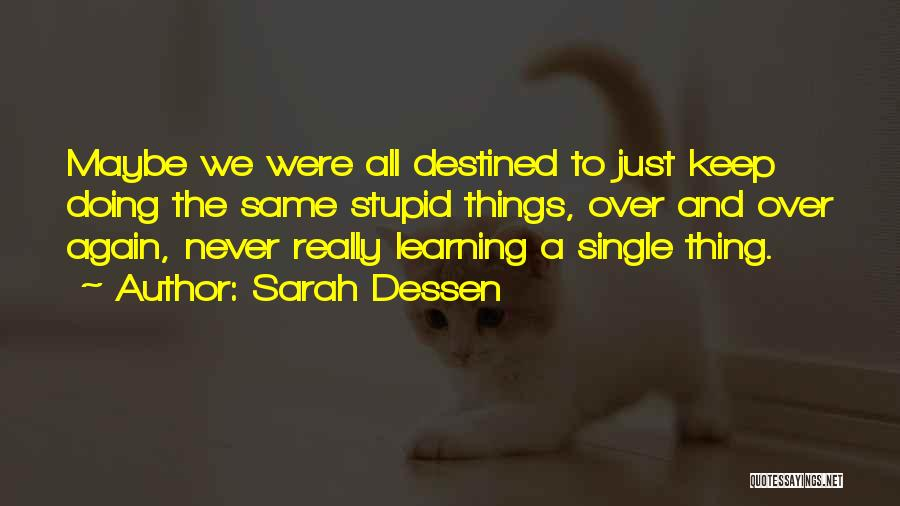 Doing Things Over And Over Quotes By Sarah Dessen