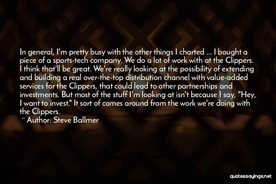 Doing Things Over And Over Quotes By Steve Ballmer