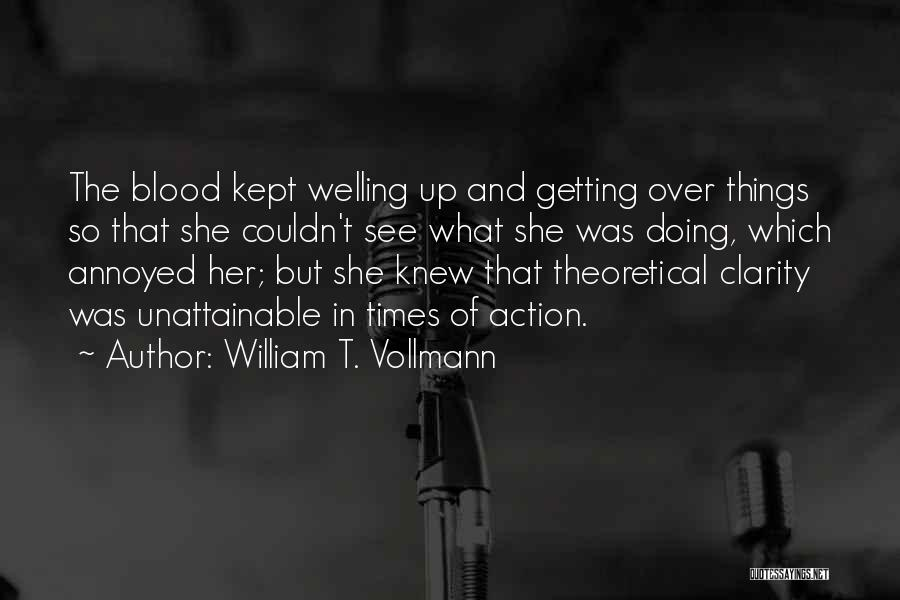 Doing Things Over And Over Quotes By William T. Vollmann