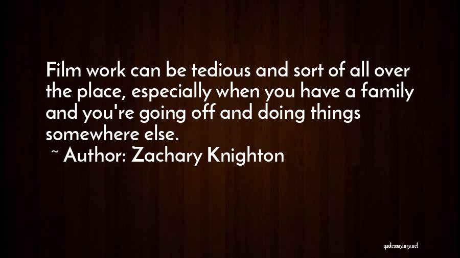 Doing Things Over And Over Quotes By Zachary Knighton