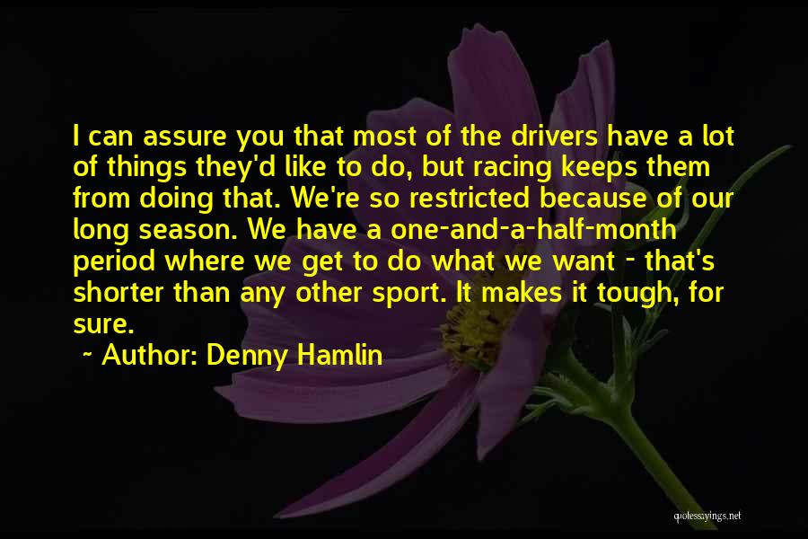 Doing Tough Things Quotes By Denny Hamlin