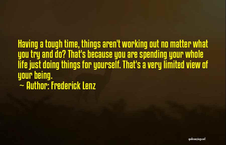 Doing Tough Things Quotes By Frederick Lenz
