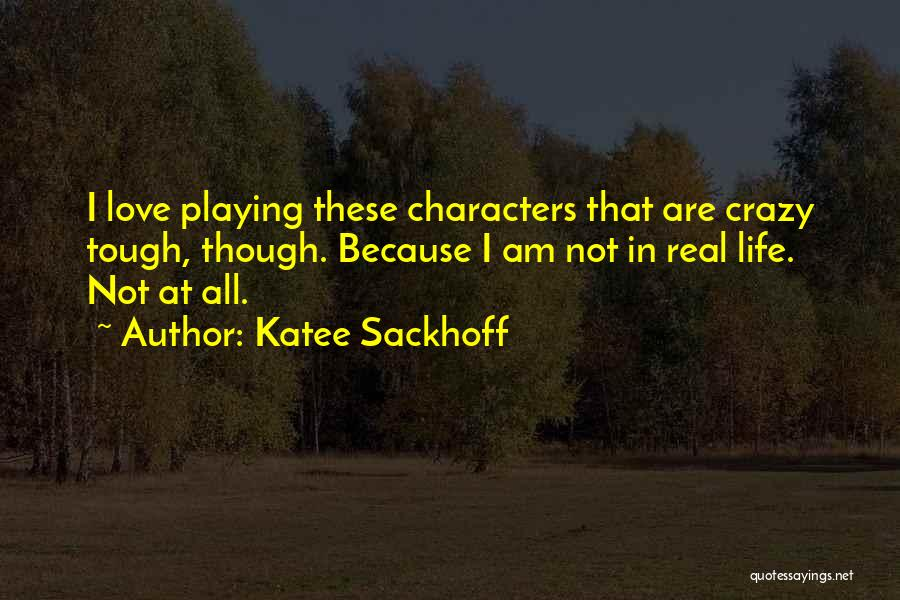 Doing Tough Things Quotes By Katee Sackhoff