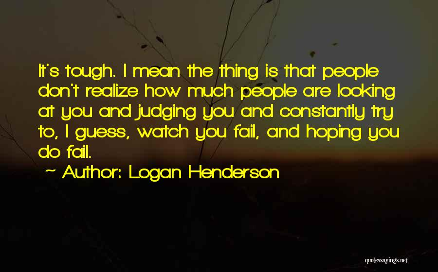 Doing Tough Things Quotes By Logan Henderson
