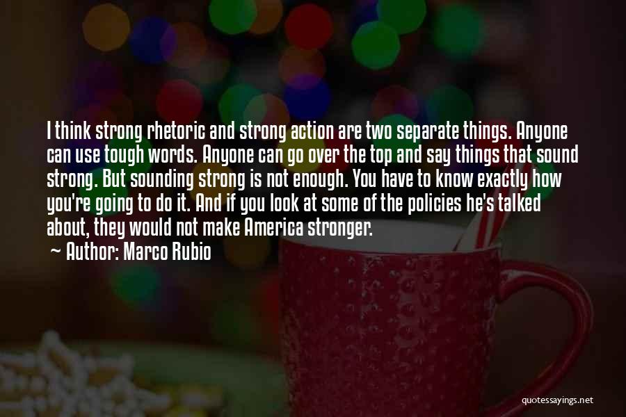 Doing Tough Things Quotes By Marco Rubio