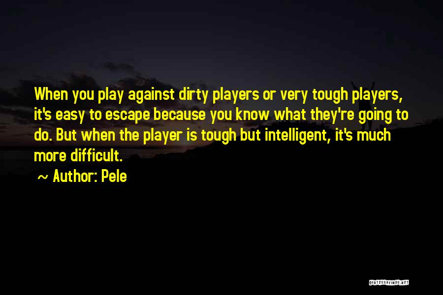 Doing Tough Things Quotes By Pele