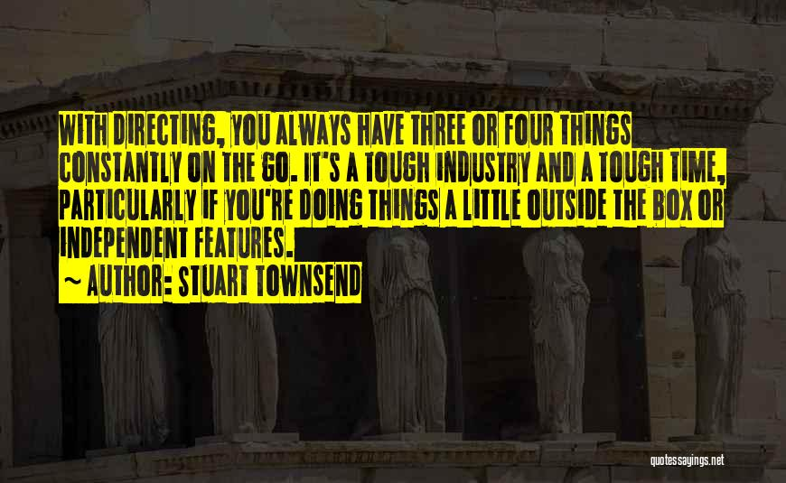 Doing Tough Things Quotes By Stuart Townsend