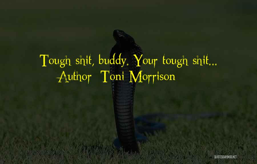 Doing Tough Things Quotes By Toni Morrison