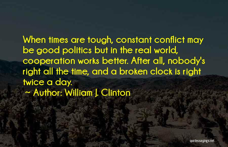Doing Tough Things Quotes By William J. Clinton