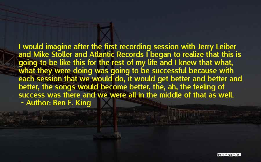Doing Well In Life Quotes By Ben E. King