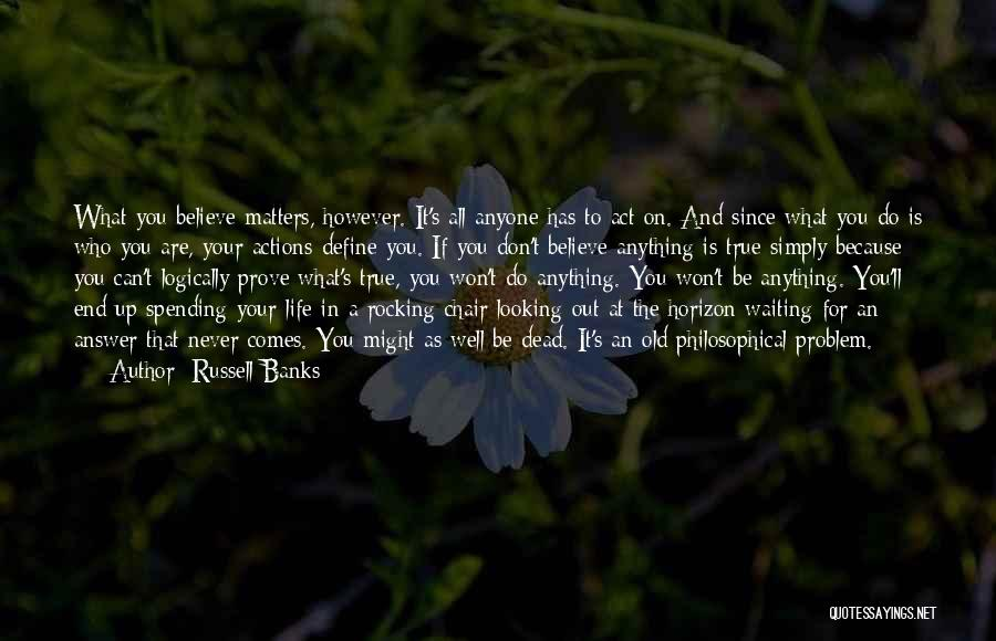 Doing Well In Life Quotes By Russell Banks