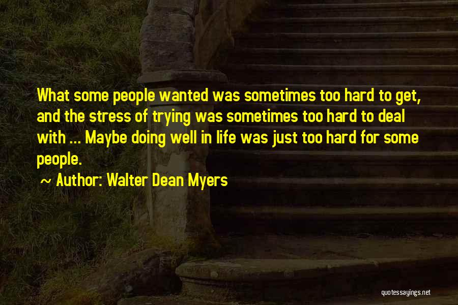 Doing Well In Life Quotes By Walter Dean Myers
