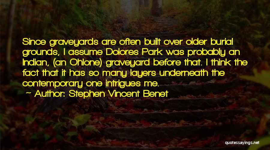 Dolores Park Quotes By Stephen Vincent Benet
