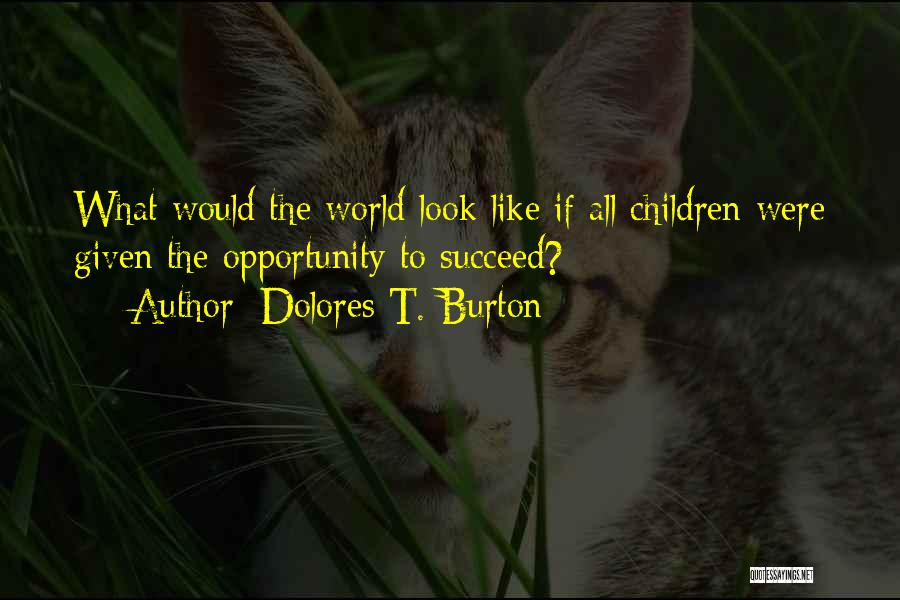 Dolores T. Burton Quotes 1365775