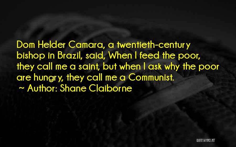 Dom Helder Camara Quotes By Shane Claiborne