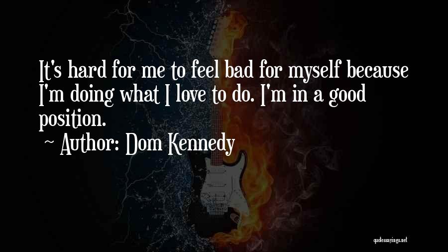 Dom Kennedy Quotes 1000342