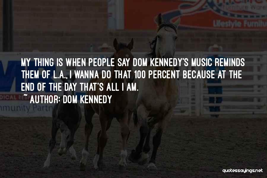 Dom Kennedy Quotes 1848590