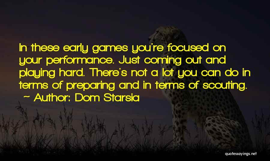 Dom Starsia Quotes 1281030