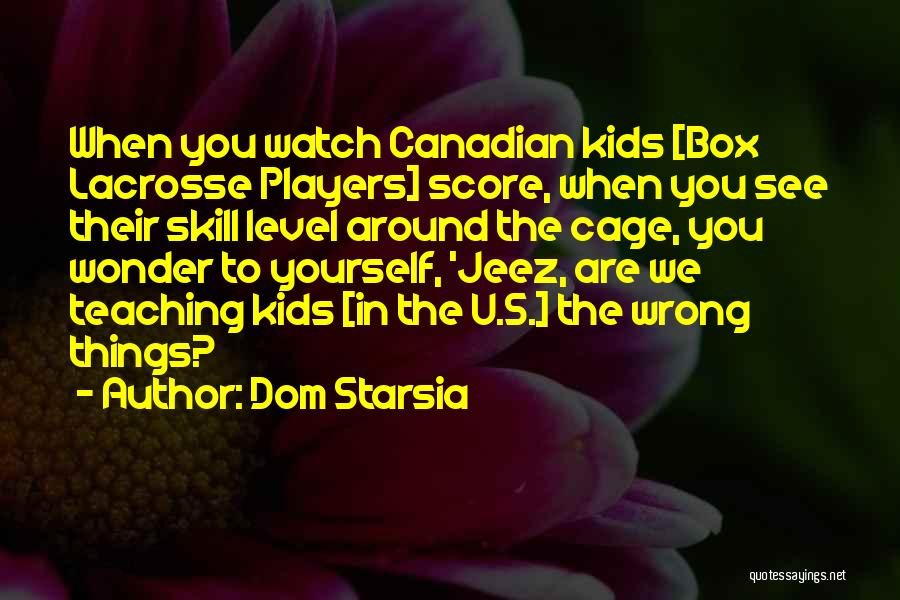 Dom Starsia Quotes 289266