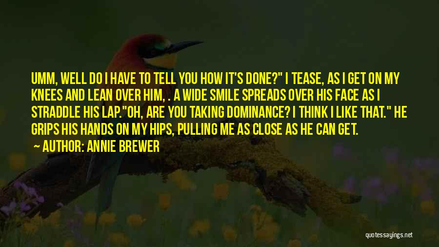 Dominance Love Quotes By Annie Brewer