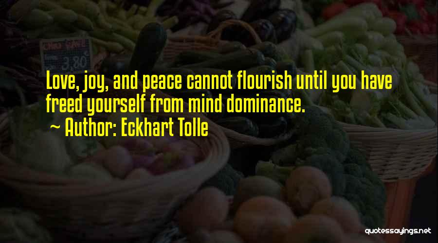 Dominance Love Quotes By Eckhart Tolle