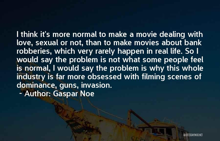 Dominance Love Quotes By Gaspar Noe