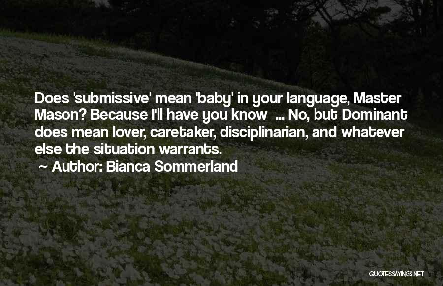 Dominant Submissive Quotes By Bianca Sommerland