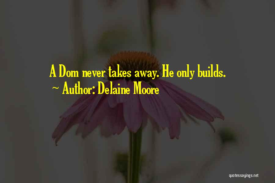Dominant Submissive Quotes By Delaine Moore