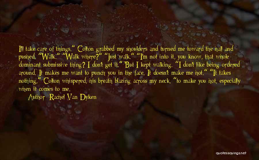 Dominant Submissive Quotes By Rachel Van Dyken