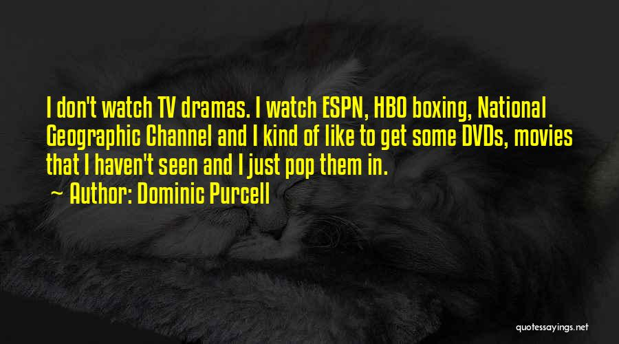Dominic Purcell Quotes 765588