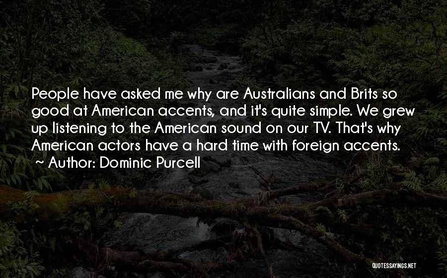 Dominic Purcell Quotes 967473