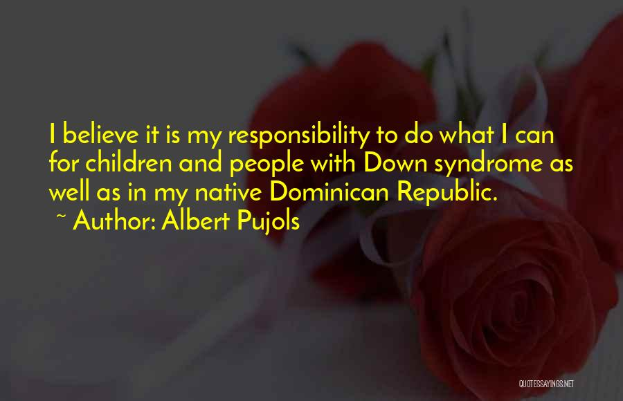 Dominican Republic Quotes By Albert Pujols