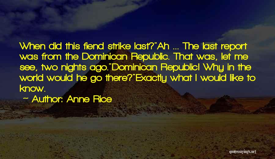 Dominican Republic Quotes By Anne Rice