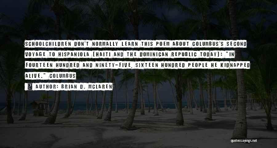 Dominican Republic Quotes By Brian D. McLaren