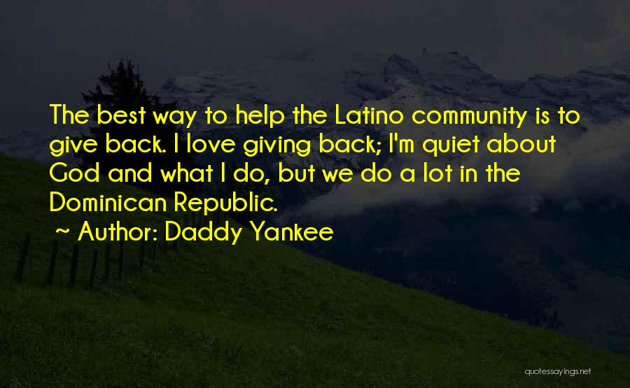 Dominican Republic Quotes By Daddy Yankee