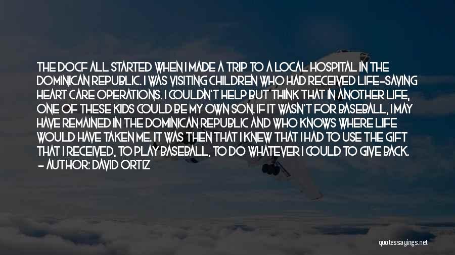 Dominican Republic Quotes By David Ortiz
