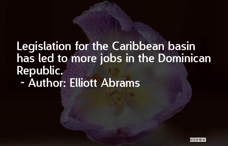 Dominican Republic Quotes By Elliott Abrams