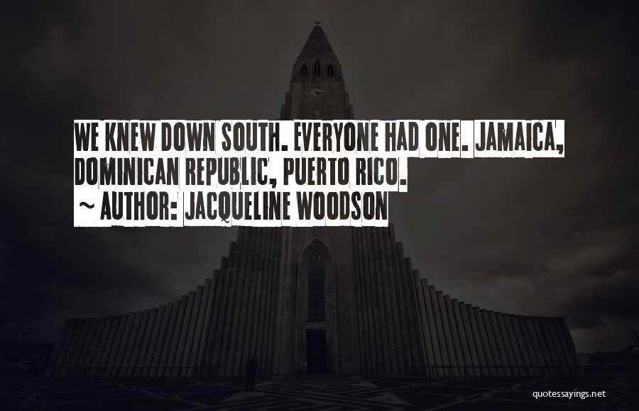Dominican Republic Quotes By Jacqueline Woodson