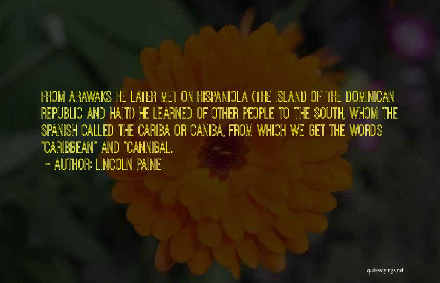 Dominican Republic Quotes By Lincoln Paine