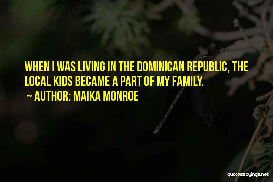 Dominican Republic Quotes By Maika Monroe