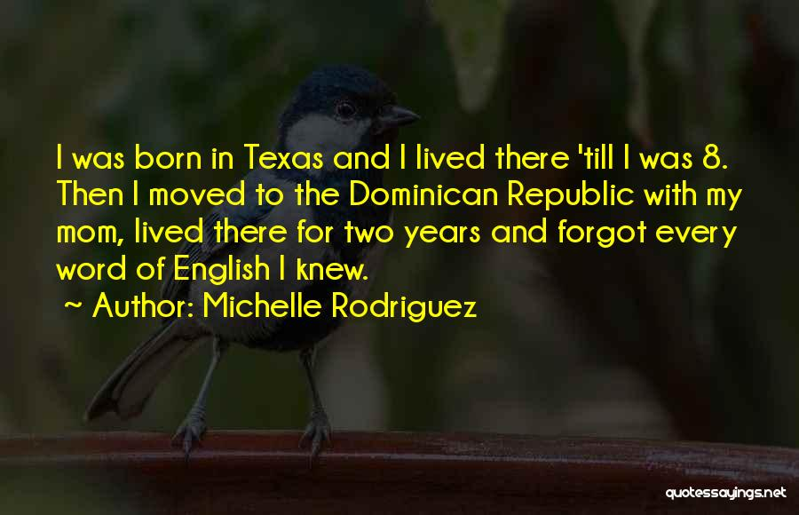 Dominican Republic Quotes By Michelle Rodriguez