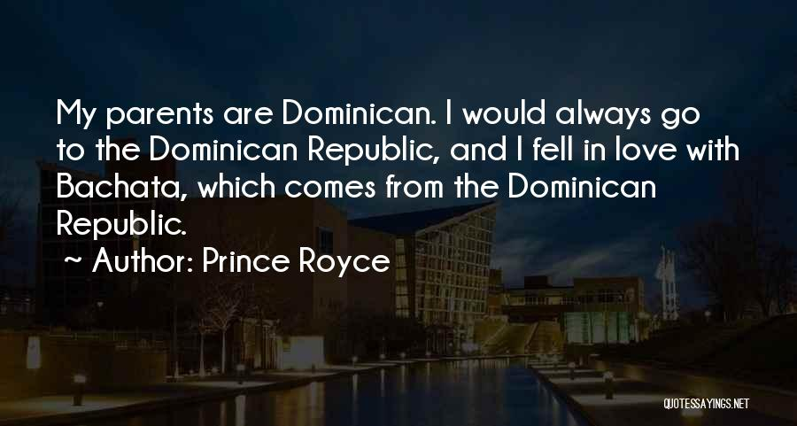 Dominican Republic Quotes By Prince Royce