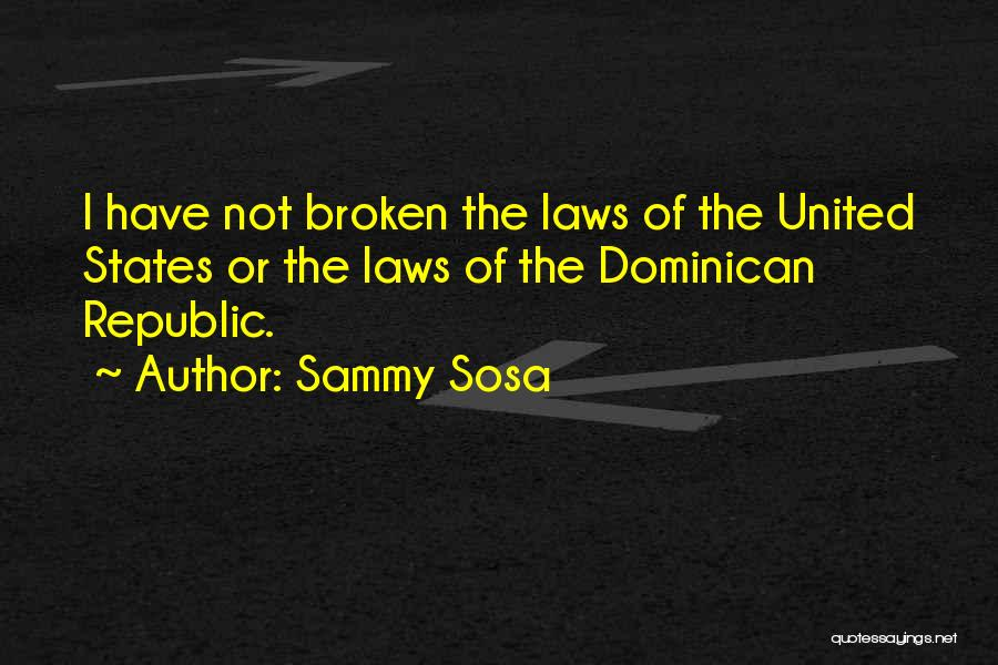 Dominican Republic Quotes By Sammy Sosa
