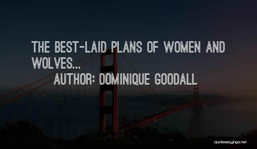 Dominique Goodall Quotes 2139240