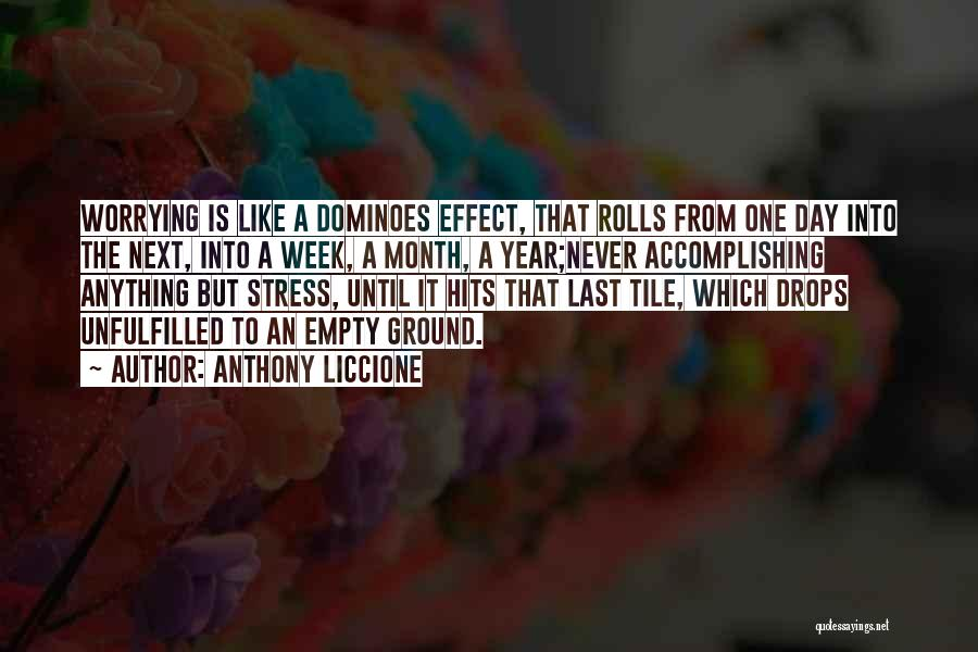 Dominoes Effect Quotes By Anthony Liccione
