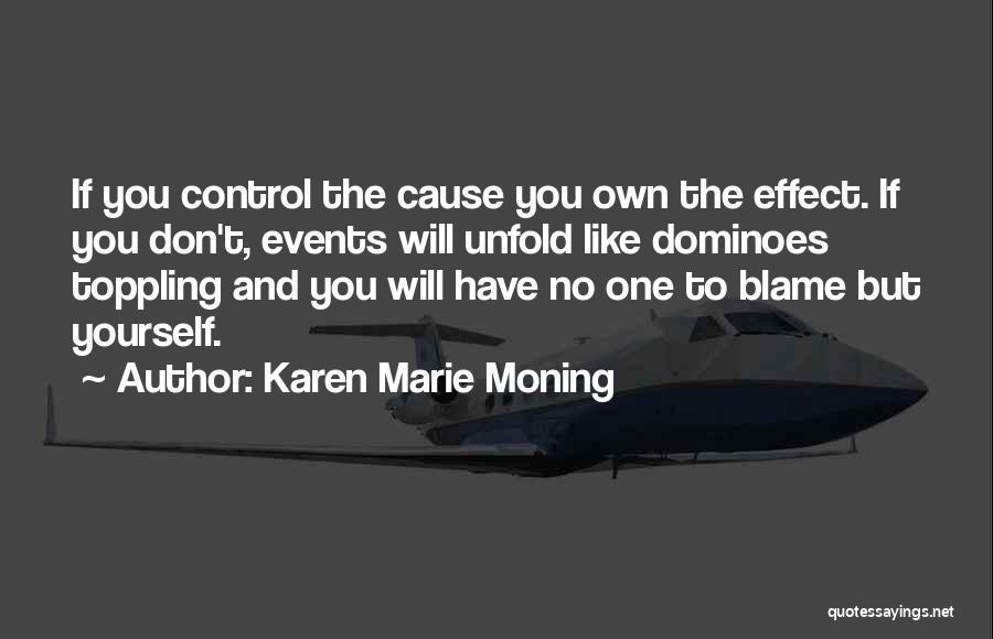 Dominoes Effect Quotes By Karen Marie Moning