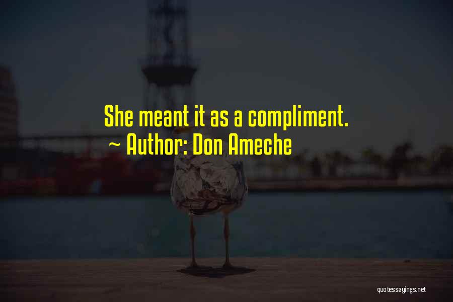 Don Ameche Quotes 2171407